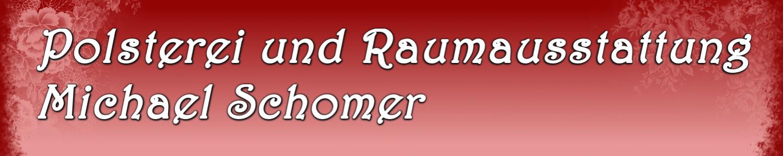 Polsterei und Raummausstattung Schomer